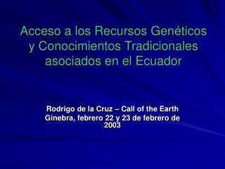 Acceso a los Recursos Genéticos y Conocimientos Tradicionales asociados en el Ecuador