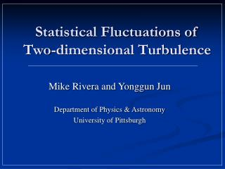 Statistical Fluctuations of  Two -d imensional Turbulence