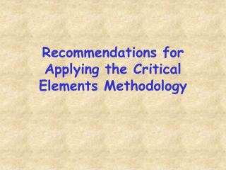 Recommendations for Applying the Critical Elements Methodology
