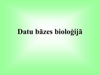 Datu bāzes bioloģijā