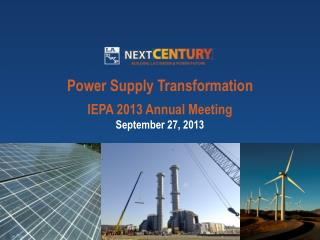Power Supply Transformation IEPA 2013 Annual Meeting September 27, 2013