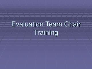 Evaluation Team Chair Training