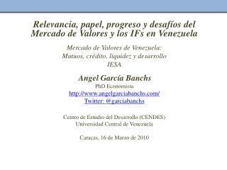 Relevancia, papel, progreso y desafíos del Mercado de Valores y los  IFs  en Venezuela