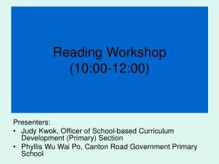 Reading Workshop (10:00-12:00)