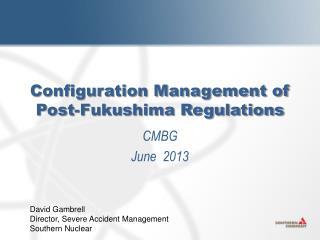 Configuration Management of Post-Fukushima Regulations