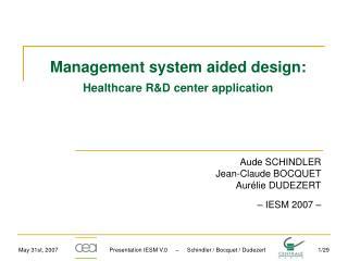 Management system aided design: Healthcare R&D center application