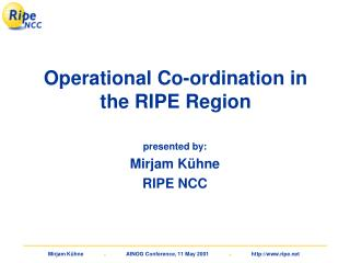 Operational Co-ordination in the RIPE Region