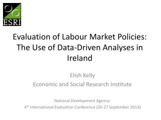 Evaluation of Labour Market Policies: The Use of Data-Driven Analyses in Ireland