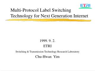 Multi-Protocol Label Switching Technology for Next Generation Internet