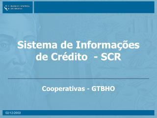 Sistema de Informações de Crédito  - SCR