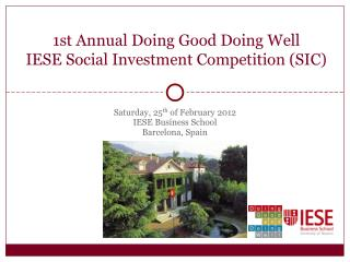 1st Annual Doing Good Doing Well IESE Social Investment Competition (SIC)