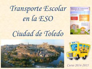 Transporte Escolar en la ESO Ciudad de Toledo