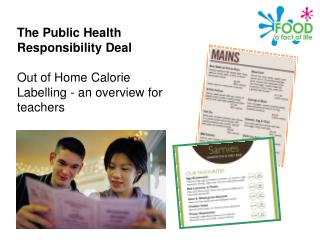 The Public Health Responsibility Deal  Out of Home Calorie Labelling - an overview for teachers