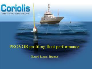 PROVOR profiling float performance Gerard Loaec, Ifremer