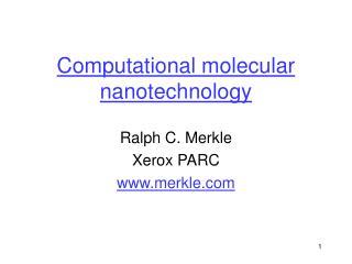 Computational molecular nanotechnology