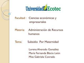 Facultad :    Ciencias económicas y                   empresariales