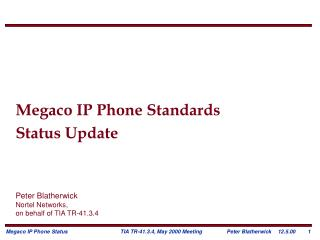 Megaco IP Phone Standards  Status Update Peter Blatherwick Nortel Networks,