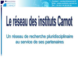 Contact : contact@aicarnot.fr Web : instituts-carnot.eu Tel. : 33 (0)1 44 06 09 00