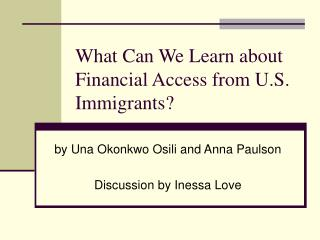 What Can We Learn about Financial Access from U.S. Immigrants?