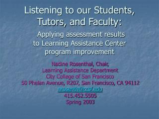 Listening to our Students, Tutors, and Faculty:  Applying assessment results  to Learning Assistance Center  program imp