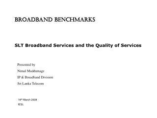 Broadband Benchmarks