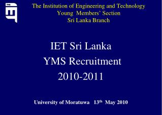 The Institution of Engineering and Technology Young  Members' Section Sri Lanka Branch