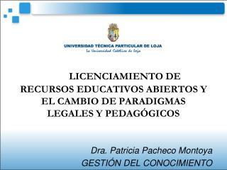 LICENCIAMIENTO DE RECURSOS EDUCATIVOS ABIERTOS Y EL CAMBIO DE PARADIGMAS LEGALES Y PEDAGÓGICOS