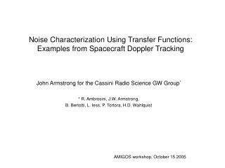Noise Characterization Using Transfer Functions:  Examples from Spacecraft Doppler Tracking