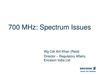 700 MHz: Spectrum Issues