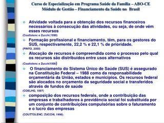 Origem dos Recursos: Tributos Impostos – independe de atividade; Taxas – contra-prestação;