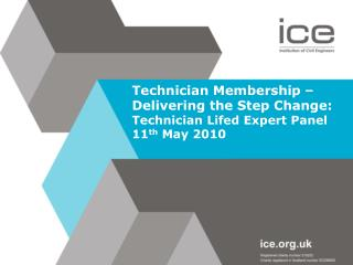 Technician Membership – Delivering the Step Change: Technician Lifed Expert Panel 11 th  May 2010