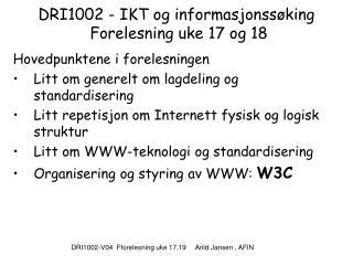 DRI1002 - IKT og informasjonss�king  Forelesning uke 17 og 18