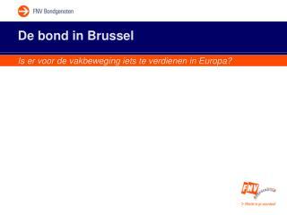 De bond in Brussel