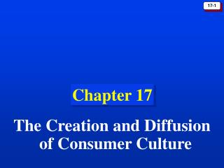 The Creation and Diffusion of Consumer Culture