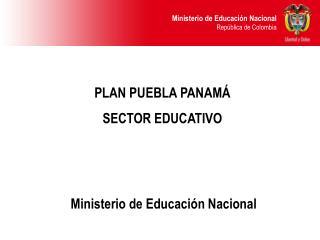 PLAN PUEBLA PANAMÁ SECTOR EDUCATIVO