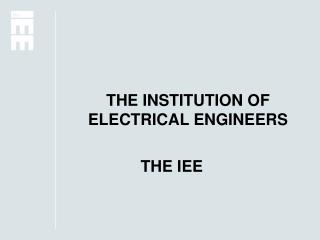 THE INSTITUTION OF ELECTRICAL ENGINEERS