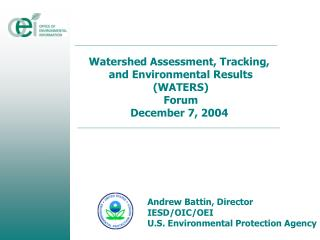 Watershed Assessment, Tracking,  and Environmental Results (WATERS) Forum December 7, 2004
