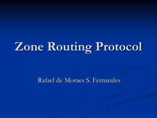 Zone Routing Protocol