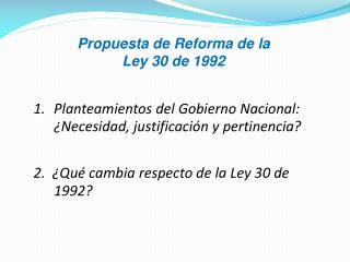 Propuesta de Reforma de la  Ley 30 de 1992