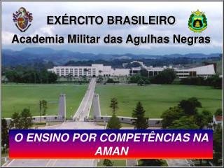 EXÉRCITO BRASILEIRO Academia Militar das Agulhas Negras
