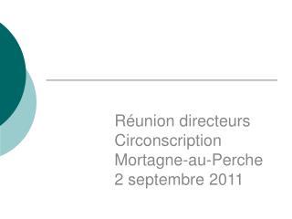 Réunion directeurs Circonscription  Mortagne-au-Perche 2 septembre 2011