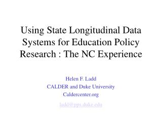 Using State Longitudinal Data Systems for Education Policy Research : The NC Experience