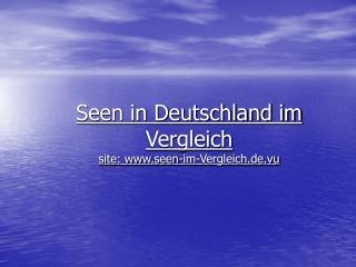 Seen in Deutschland im Vergleich site: seen-im-Vergleich.de.vu