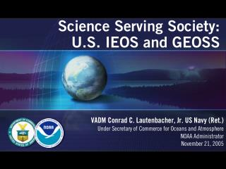 Science Serving Society:  U.S. IEOS and GEOSS