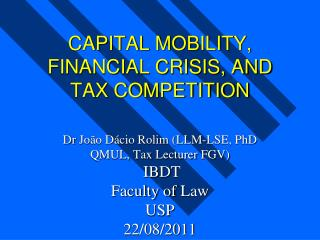 CAPITAL MOBILITY, FINANCIAL CRISIS, AND TAX COMPETITION