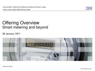 Offering Overview Smart metering and beyond 28 January, 2011