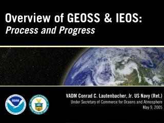 Overview of GEOSS & IEOS: Process and Progress