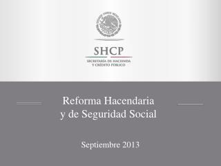 Reforma Hacendaria y de Seguridad Social