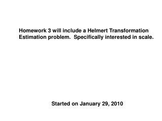 Homework 3 will include a Helmert Transformation