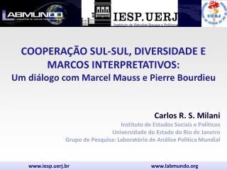 Carlos R. S. Milani Instituto de Estudos Sociais e Políticos